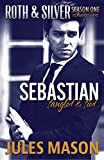 Sebastian: Tangled and Tied: Season 1: Episode 1 (Roth & Silver) (English Edition)