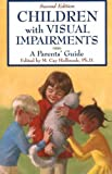 img - for Children With Visual Impairments: A Guide for Parents book / textbook / text book