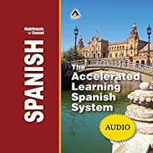 The Accelerated Learning Spanish System  by Colin Rose Narrated by Colin Rose