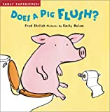 Does a Pig Flush? (Early Experiences)