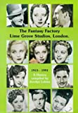 Jocelyn Lukins The Fantasy Factory: Lime Grove Studios, London 1915-1991
