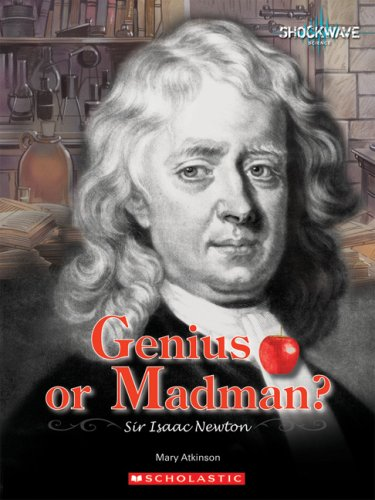 Genius or Madman: Sir Isaac Newton