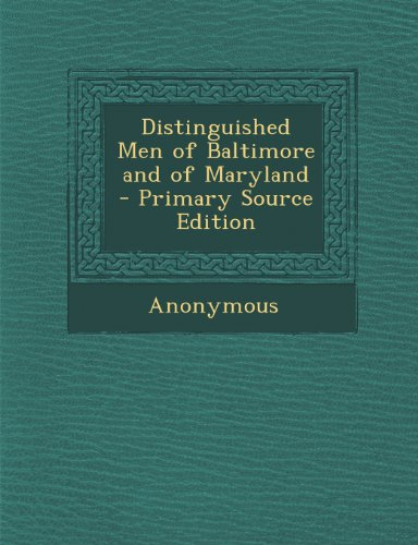 Distinguished Men of Baltimore and of Maryland