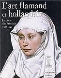echange, troc Christian Heck - L'Art flamand et hollandais : Le Siècle des primitifs, 1380-1520