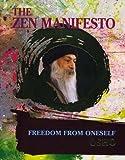 The Zen Manifesto; Freedom from Oneself (389338121X) by Osho