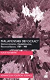 img - for Parliamentary Democracy: Democratization, Destabilization, Reconsolidation 1789-1999 (Advances in Political Science) book / textbook / text book