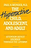 img - for The Hyperactive Child, Adolescent, and Adult: Attention Deficit Disorder through the Lifespan book / textbook / text book