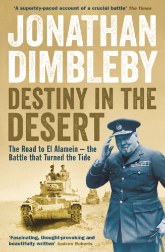 destiny-in-the-desert-the-road-to-el-alamein-the-battle-that-turned-the-tide