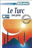 echange, troc Assimil - Collection Sans Peine - Le Turc sans peine (1 livre + coffret de 4 cassettes)