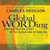 Global Wording: The Fascinating Story of the Evolution of English | [Charles Hodgson]