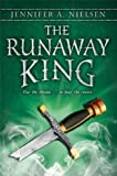 The Runaway King: Book 2 of the Ascendance Trilogy (The Ascendance Triology)