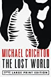 Lost World (Random House Large Print (Cloth/Paper)) (0679765077) by Michael Crichton