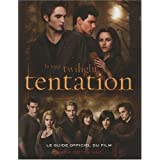 La saga Twilight tentation : Le guide officiel du filmpar Mark Cotta Vaz