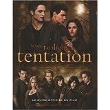 La saga Twilight tentation : Le guide officiel du filmpar Mark Cotta Vaz