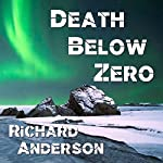 Death Below Zero | Richard Anderson