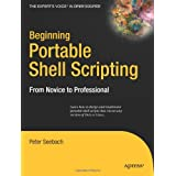 "Beginning Portable Shell Scripting: From Novice to Professional (Expert's Voice in Open Source)von ""Peter Seebach"""