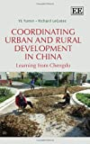 img - for Coordinating Urban and Rural Development in China: Learning from Chengdu book / textbook / text book