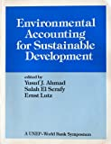 img - for Environmental Accounting for Sustainable Development (Unep-World Bank Symposium) book / textbook / text book