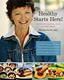 img - for Healthy Starts Here: 140 Recipes That Will Make You Feel Great book / textbook / text book