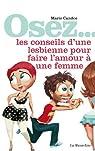 Osez les conseils d'une lesbienne pour faire l'amour � une femme par Candoe