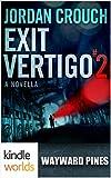 Wayward Pines: Exit Vertigo: Part 2 (Kindle Worlds Novella)