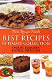 Best Recipes Ultimate Collection - Casserole, Chicken, Chocolate, Pie, Salad, Soup, Smoothies (Best Recipes 7 Cookbooks in One)