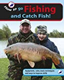 Gareth Purnell How To..: Go Fishing and Catch Fish