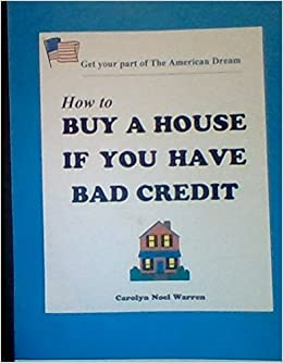 How to buy a house if you have bad credit carolyn noel for How to buy a house to flip
