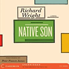 Native Son (       UNABRIDGED) by Richard Wright Narrated by Peter Francis James