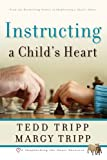 Instructing a Child's Heart (0981540007) by Tedd Tripp