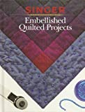 Embellished Quilted Projects (Singer Sewing Reference Library)