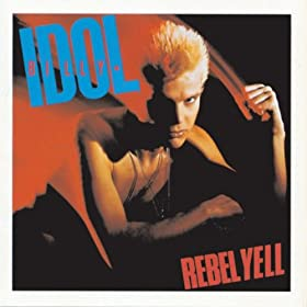 Rebel Yell (Session Take) (Digitally Remastered 99)