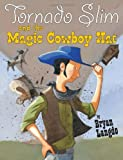 img - for Tornado Slim and the Magic Cowboy Hat book / textbook / text book