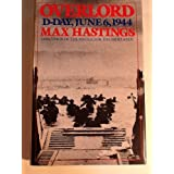 Overlord: D-Day and the Battle for Normandyby Max Hastings