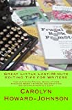 Great Little Last-Minute Editing Tips for Writers: The Ultimate Frugal Booklet for Avoiding Word Trippers and Crafting Gatekeeper-Perfect Copy