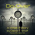 Do-Over   David T. Wolf