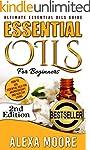 Essential Oils: Ultimate Essential Oi...