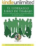 El Liderazgo Libro de Trabajo: Una Gu�a Practica para el Auto-Desarrollo de Lideres J�venes