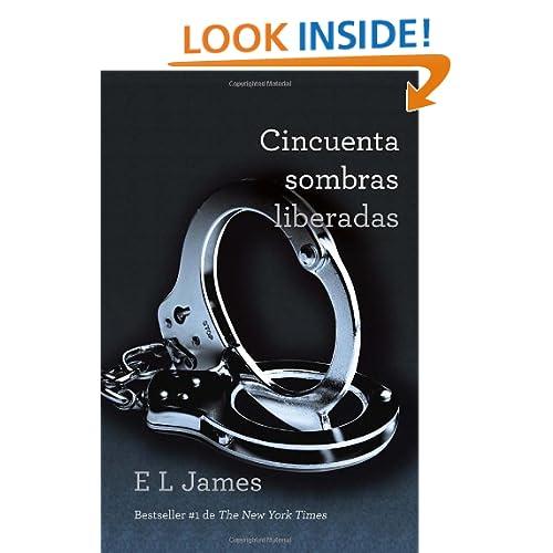 Cincuenta sombras liberadas (Vintage Espanol) (Spanish Edition)