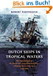 Dutch Ships in Tropical Waters: The D...