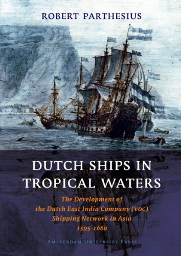 dutch-ships-in-tropical-waters-the-development-of-the-dutch-east-india-company-voc-shipping-network-