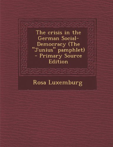 Crisis in the German Social-Democracy (the Junius Pamphlet)