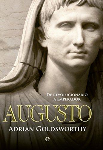 Augusto: De revolucionario a emperador (Historia)