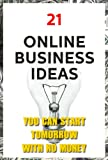 21 Online Business Ideas You Can Start Tomorrow with No Money