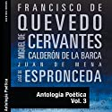 Antología Poética III [Poetic Anthology III] (       UNABRIDGED) by Francisco de Quevedo, Miguel de Cervantes, Calderon de la Barca, Juan de Mena, José de Espronceda Narrated by Nuria Marin