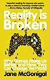 img - for Reality is Broken: Why Games Make Us Better and How They Can Change the World by Jane McGonigal (2011-02-03) book / textbook / text book