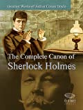 Greatest Works of Arthur Conan Doyle: The Complete Canon of Sherlock Holmes