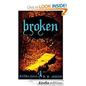 Broken (Book Four) (Fated Saga, Contemporary Young Adult Fantasy Adventure Series)