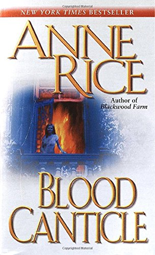 Blood Canticle (The Vampire Chronicles) (Blood Canticle Anne Rice compare prices)
