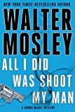 img - for All I Did Was Shoot My Man: A Leonid McGill Mystery book / textbook / text book
